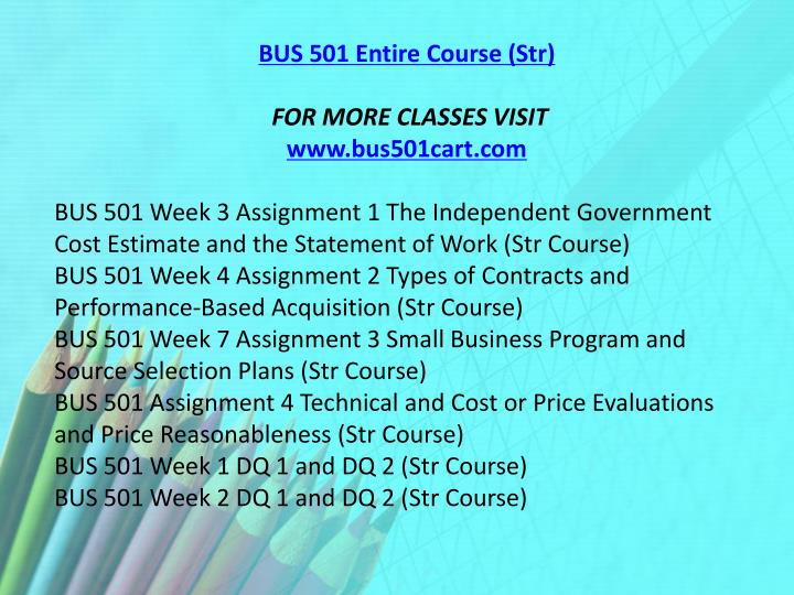BUS 501 Entire Course (