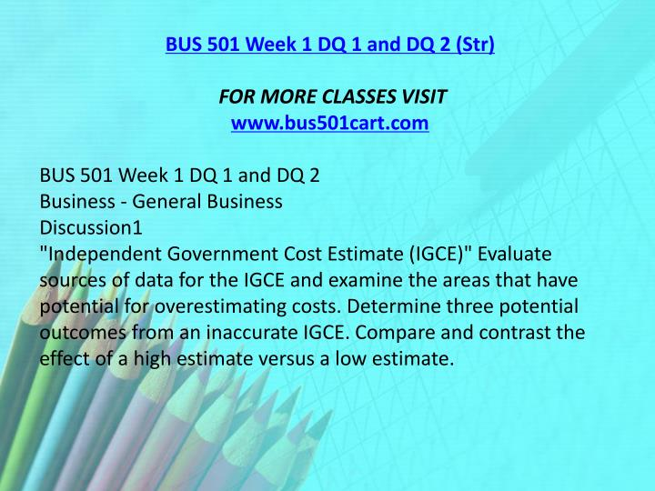 BUS 501 Week 1 DQ 1 and DQ 2 (