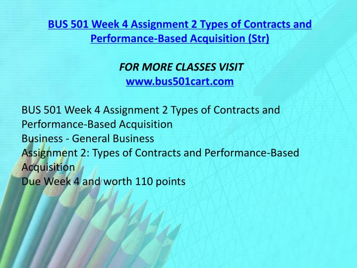 BUS 501 Week 4 Assignment 2 Types of Contracts and Performance-Based Acquisition (