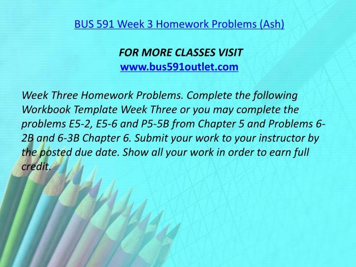 BUS 591 Week 3 Homework Problems (Ash