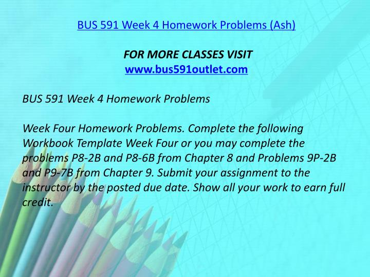 BUS 591 Week 4 Homework Problems (Ash