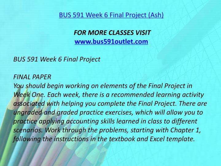BUS 591 Week 6 Final Project (Ash