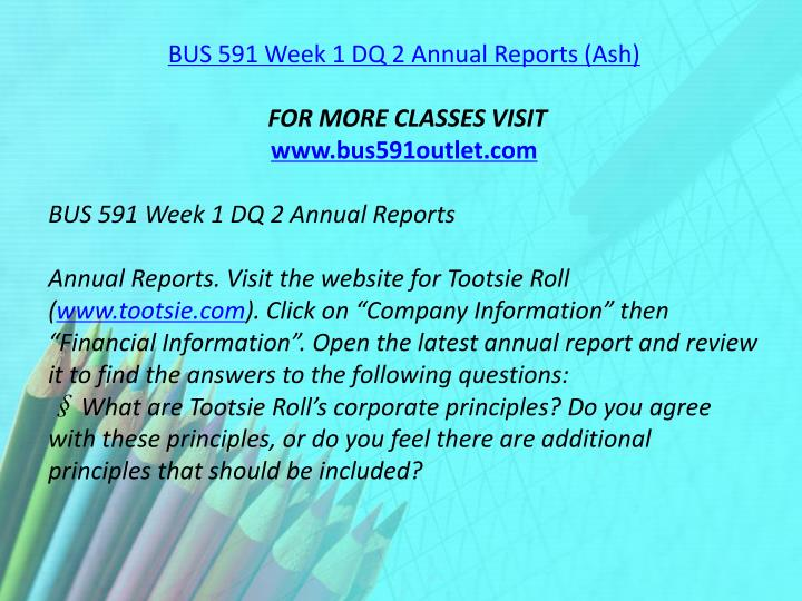 BUS 591 Week 1 DQ 2 Annual Reports (Ash