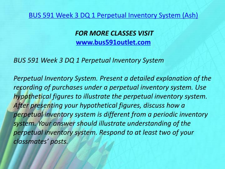 BUS 591 Week 3 DQ 1 Perpetual Inventory System (Ash