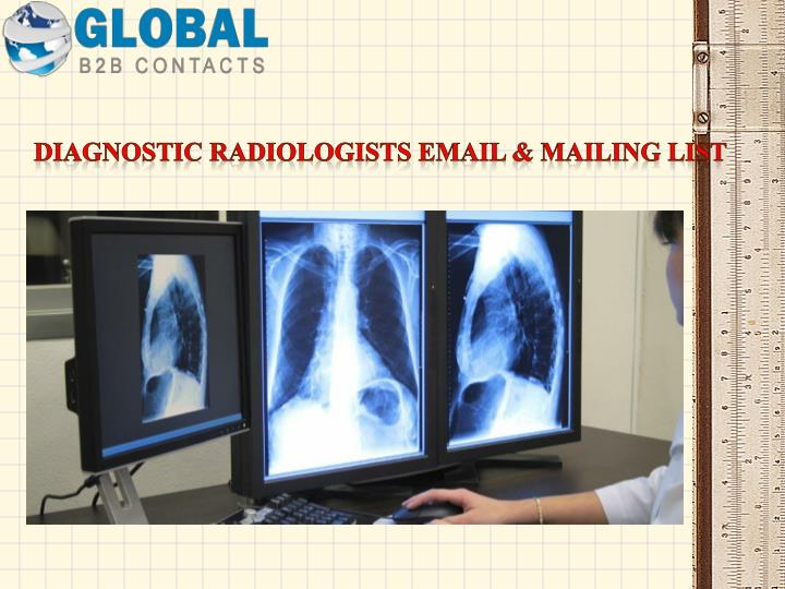 Diagnostic Radiologists Email & Mailing List