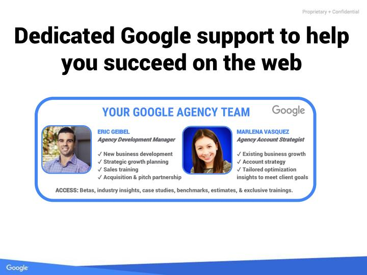 Dedicated Google support to help you succeed on the web