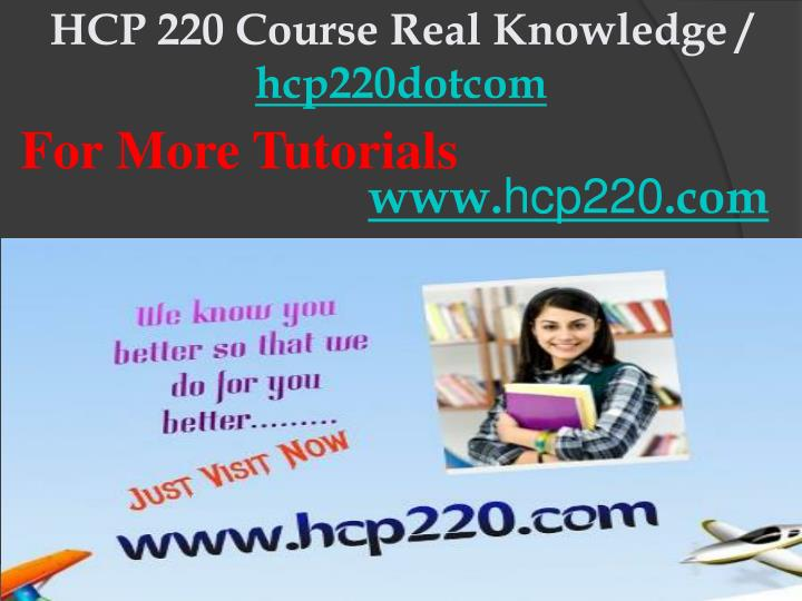 Hcp 220 course real knowledge hcp220dotcom