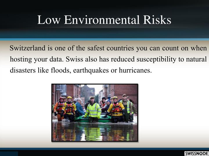 Low Environmental Risks
