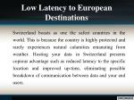 low latency to european destinations