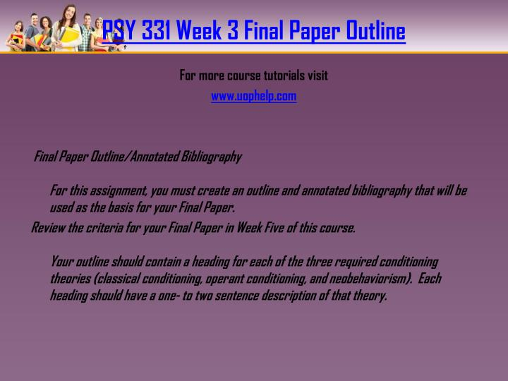 psy 104 final paper outline and annotated bibliography To download this material click this link - final paper outline and annotated bibliography for the week three.