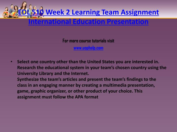 EDL 510 Week 2 Learning Team Assignment International Education