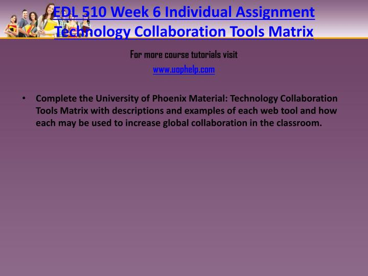 EDL 510 Week 6 Individual Assignment Technology Collaboration Tools