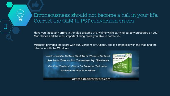 Erroneousness should not become a hell in your life correct the olm to pst conversion errors