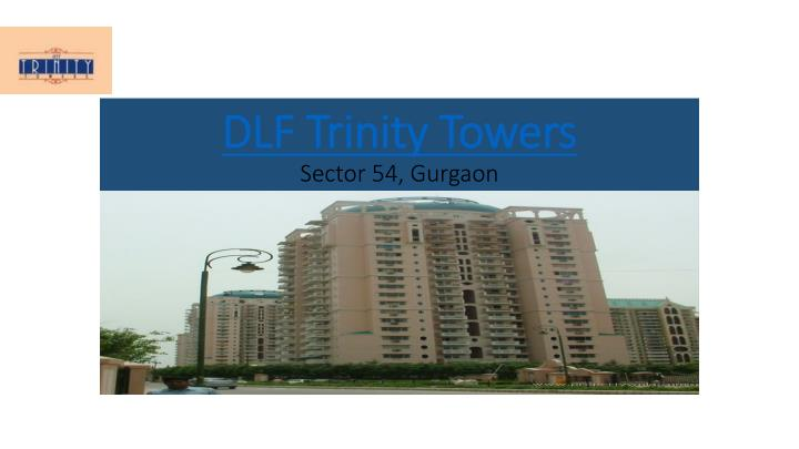Dlf trinity towers sector 54 gurgaon