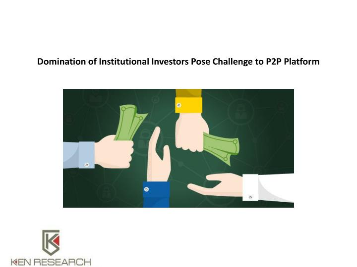 Domination of institutional investors pose challenge to p2p platform