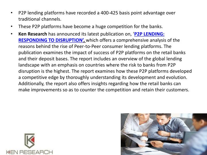 P2P lending platforms have recorded a 400-425 basis point advantage over traditional channels.