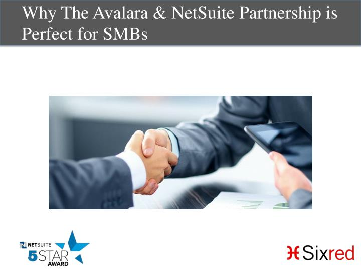Why the avalara netsuite partnership is perfect for smbs