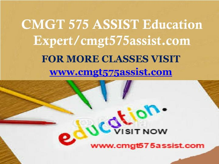 Cmgt 575 assist education expert cmgt575assist com