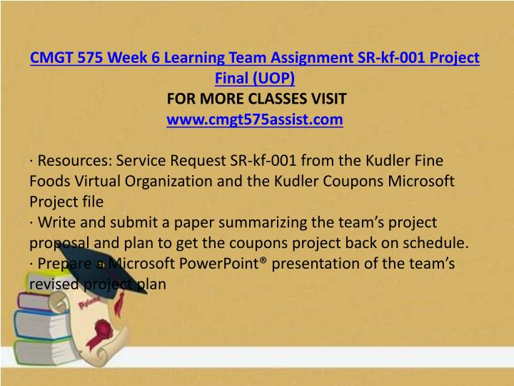 CMGT 575 Week 6 Learning Team Assignment SR-kf-001 Project Final (UOP)