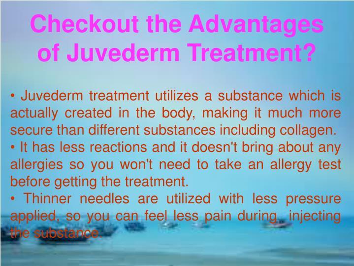 Checkout the Advantages of Juvederm Treatment?