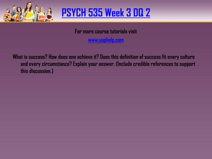 PSYCH 535 Week 3 DQ 2