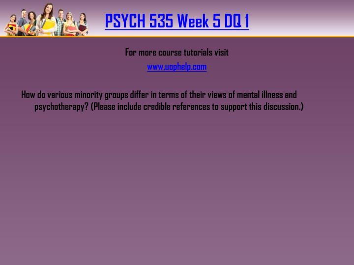 PSYCH 535 Week 5 DQ 1