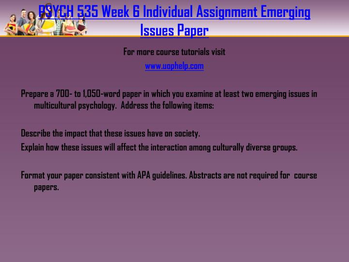 PSYCH 535 Week 6 Individual Assignment Emerging Issues Paper