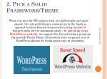 2 pick a solid framework theme