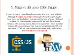 5 minify js and css files