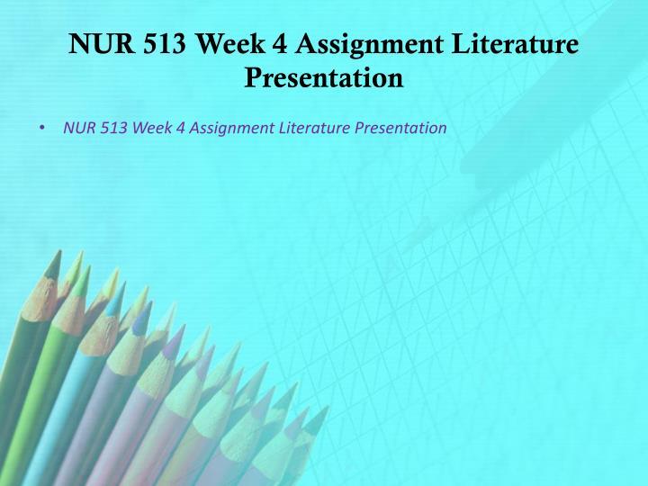 NUR 513 Week 4 Assignment Literature Presentation