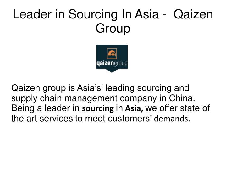 Leader in Sourcing In Asia -  Qaizen Group