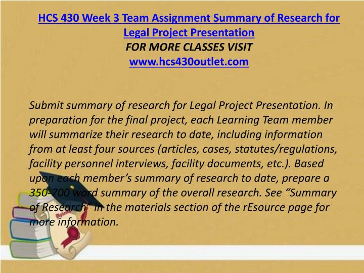 HCS 430 Week 3 Team Assignment Summary of Research for Legal Project Presentation