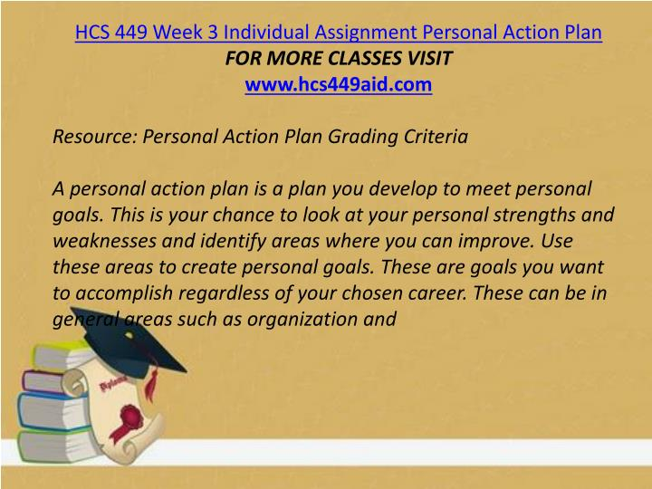 hcs449r6 week3 personal action plan Identify one example of an ethical dilemma an organization might confront when developing an affirmative action plans free essays.