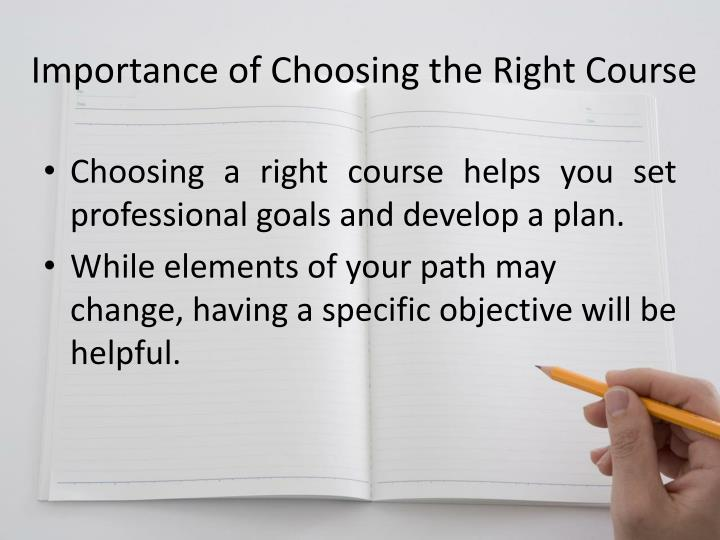 Importance of Choosing the Right Course
