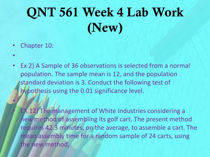 QNT 561 Week 4 Lab Work (New)