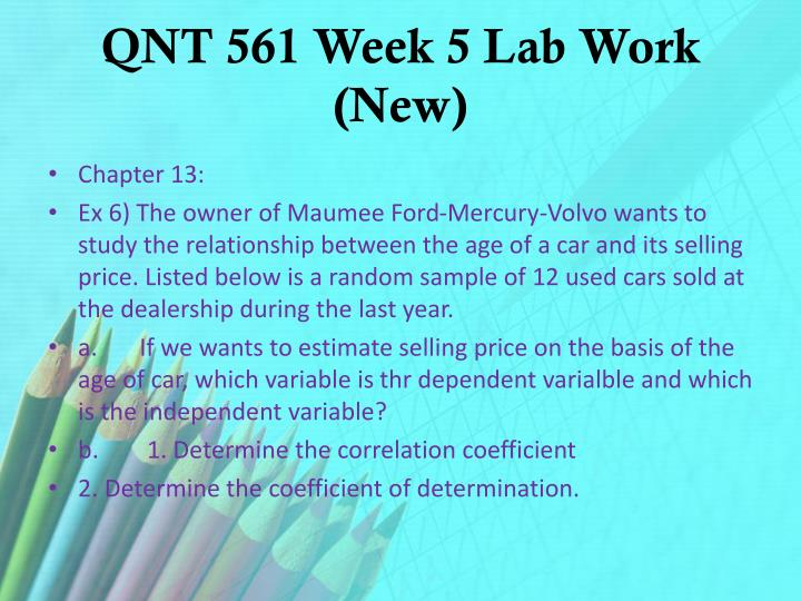 QNT 561 Week 5 Lab Work (New)