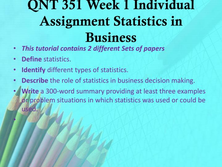 QNT 351 Week 1 Individual Assignment Statistics in Business