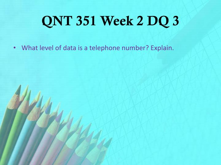 QNT 351 Week 2 DQ 3