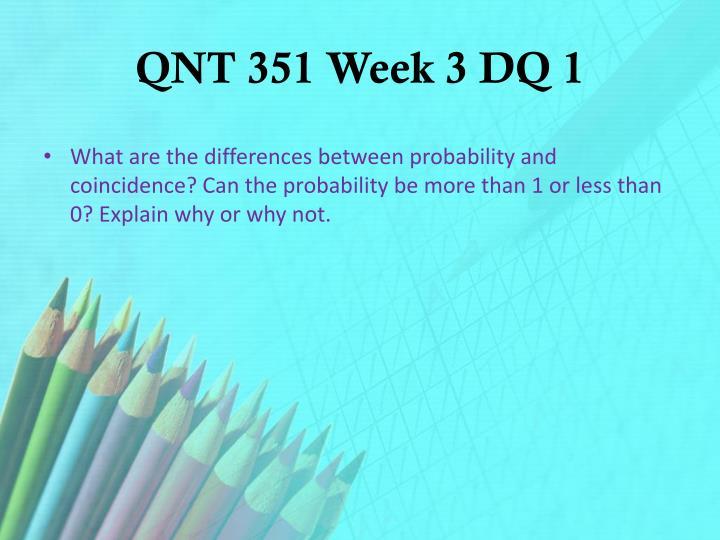 QNT 351 Week 3 DQ 1