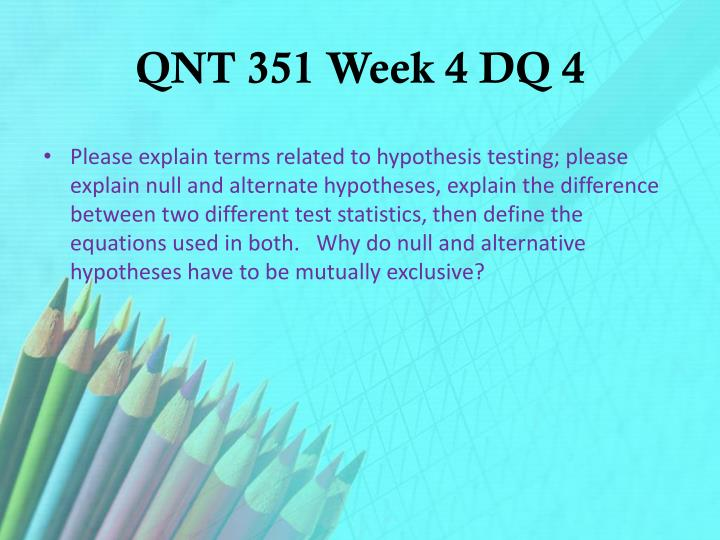 QNT 351 Week 4 DQ 4