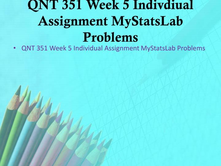 QNT 351 Week 5