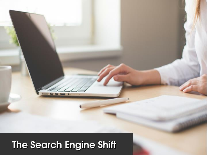 The Search Engine Shift