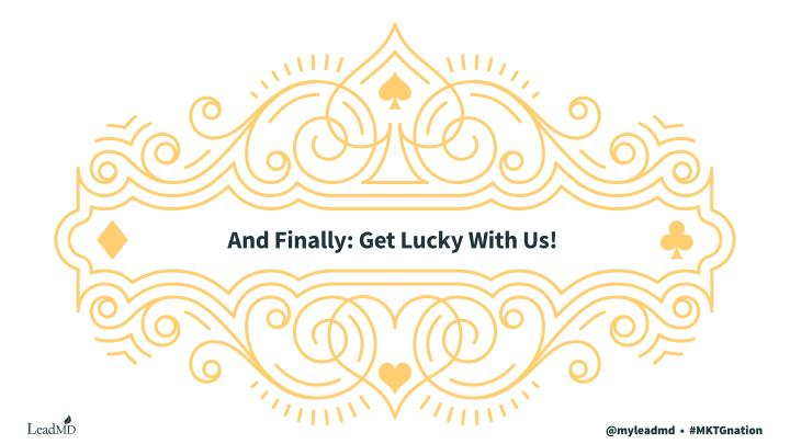 And Finally: Get Lucky With Us!
