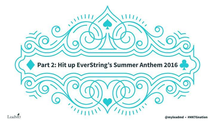 Part 2: Hit up EverString's Summer Anthem 2016