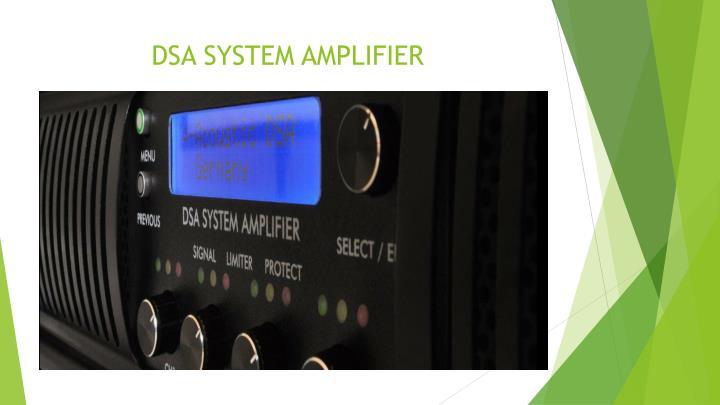 DSA SYSTEM AMPLIFIER