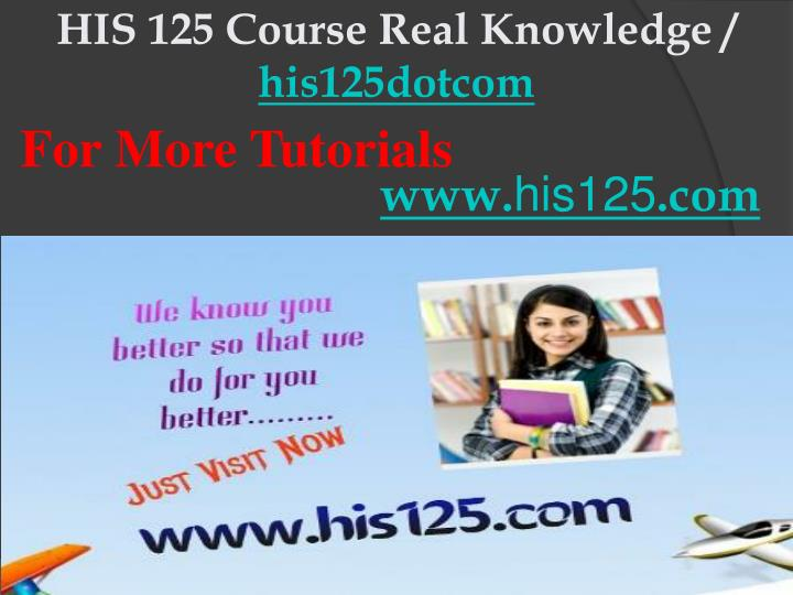 His 125 course real knowledge his125dotcom