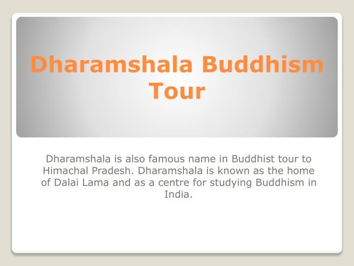Dharamshala Buddhism Tour