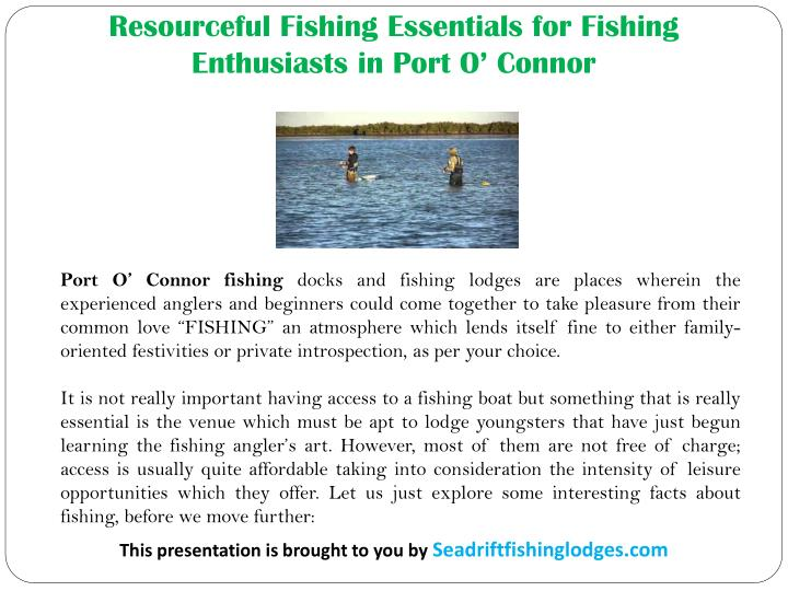 Resourceful Fishing Essentials for Fishing Enthusiasts in Port O' Connor