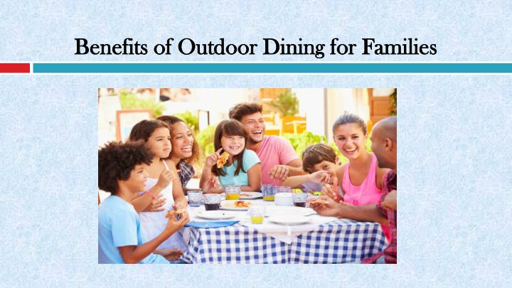Benefits of outdoor dining for families
