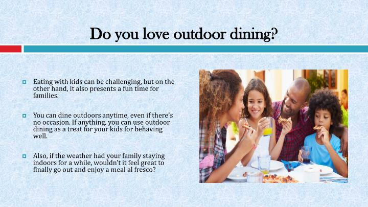 Do you love outdoor dining?